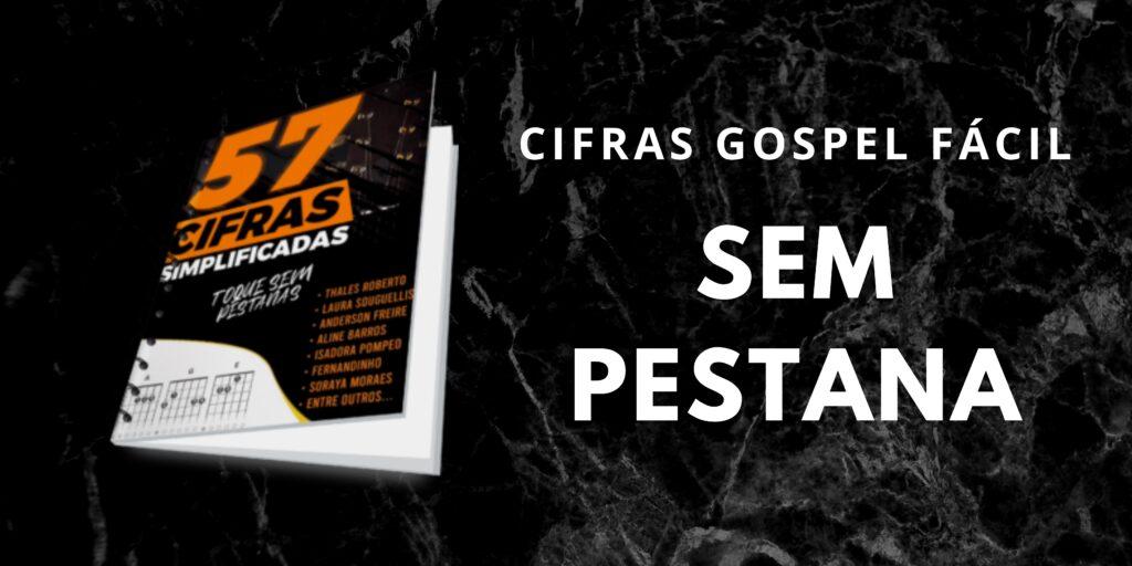 Cifras Gospel Fácil SEM PESTANA